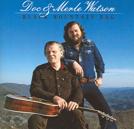 BLACK MOUNTAIN RAG BY WATSON,DOC & MERLE (CD)