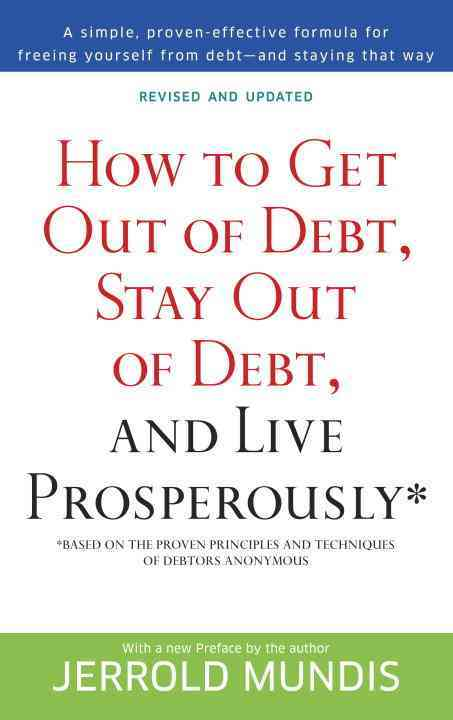 How to Get Out of Debt, Stay Out of Debt & Live Prosperously By Mundis, Jerrold