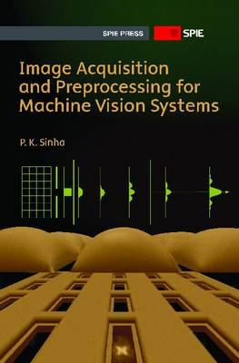 Image Acquisition and Preprocessing By Sinha, P. K.